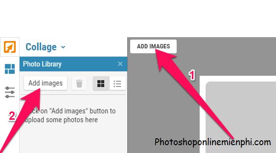 Nhấn nút ADD IMAGES → Add images để tải hình ảnh sử dụng để ghép từ máy tính lên